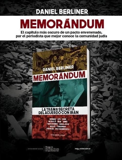 """""""Memorándum"""", el libro que revela la trama secreta del acuerdo entre el kirchnerismo e Irán"""